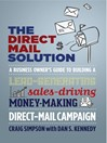 The Direct Mail Solution (eBook): A Business Owner's Guide to Building a Lead-Generating, Sales-Driving, Money-Making Direct-Mail Campaign